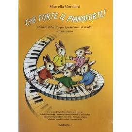 MORELLINI CHE FORTE IL PIANOFORTE LIVELLO 2