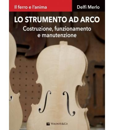 MERLO LO STRUMENTO AD ARCO - COSTRUZIONE FUNZIONAMENTO E MANUTENZIONE - MB629