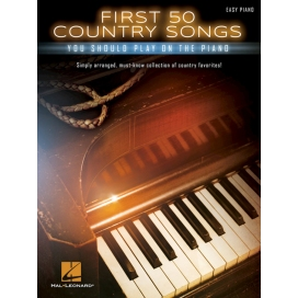 AAVV FIRST 50 COUNTRY SONGS YOU SHOULD PLAY ON PIANO