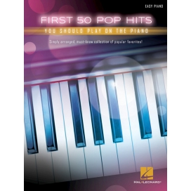 AAVV FIRST 50 POP HITS YOU SHOULD PLAY ON PIANO - EASY PIANO