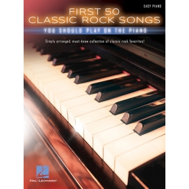 AAVV FIRST 50 CLASSIC ROCK SONGS YOU SHOULD PLAY ON PIANO - EASY PIANO