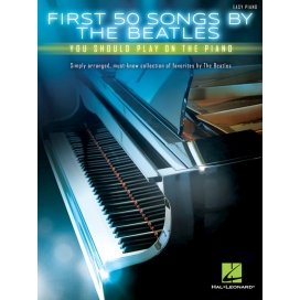 AAVV FIRST 50 SONGS BY THE BEATLES YOU SHOULD PLAY ON THE PIANO