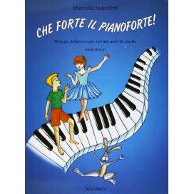 MORELLINI CHE FORTE IL PIANOFORTE LIVELLO 1