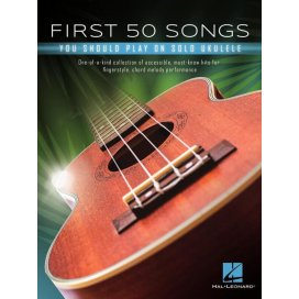 AAVV FIRST 50 SONGS YOU SHOULD PLAY ON SOLO UKULELE