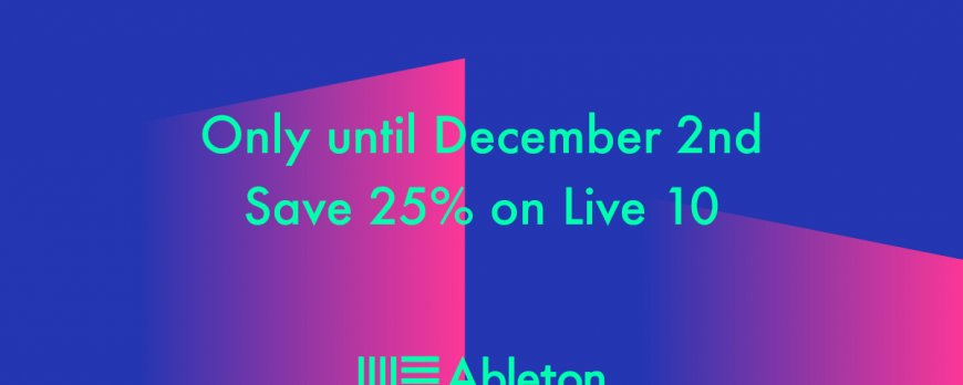 ABLETON LIVE 10 BLACK FRIDAY SALE!